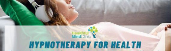 Hypnotherapy for Health – How to help your health with hypnosis